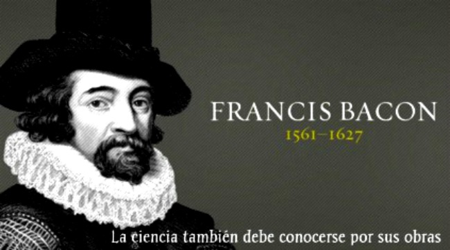 FRANCIS BACON : La primera filosofía científica